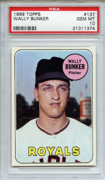 1969 Topps 137 Wally Bunker PSA GEM MT 10