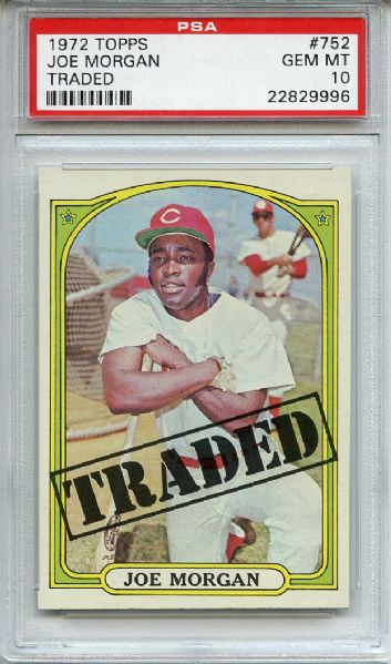 1972 Topps 752 Joe Morgan Traded PSA GEM MT 10