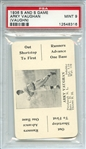 1936 S AND S GAME ARKY VAUGHAN (VAUGHN) PSA MINT 9