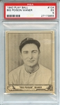 1940 PLAY BALL 104 BIG POISON WANER PSA EX 5