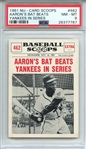 1961 NU-CARD SCOOPS 462 AARONS BAT BEATS YANKEES IN SERIES PSA NM-MT 8