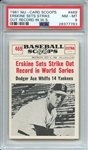 1961 NU-CARD SCOOPS 469 ERSKINE SETS STRIKE OUT RECORD IN W.S. PSA NM-MT 8