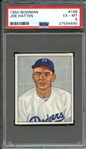 1950 BOWMAN 166 JOE HATTEN PSA EX-MT 6
