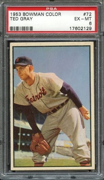 1953 BOWMAN COLOR 72 TED GRAY PSA EX-MT 6
