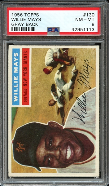 1956 TOPPS 130 WILLIE MAYS GRAY BACK PSA NM-MT 8