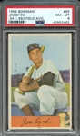1954 BOWMAN 85 JIM DYCK .947/.960 FIELD AVG. PSA NM-MT 8