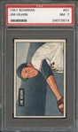 1951 BOWMAN 61 JIM HEARN PSA NM 7