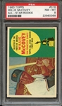 1960 TOPPS 316 WILLIE McCOVEY RC PSA NM-MT 8